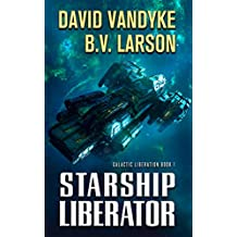Starship Liberator (Galactic Liberation Book 1) (English Edition)