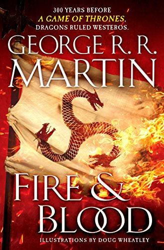 Fire & Blood: 300 Years Before A Game of Thrones (A Targaryen History) (A Song of Ice and Fire Book 1) (English Edition) (Dragons American)