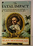 Fatal Impact: Account of the Invasion of the South Pacific, 1767-1840