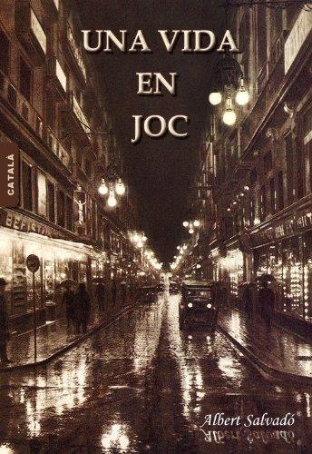UNA VIDA EN JOC (Catalan Edition) por Albert Salvadó