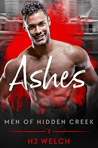Ashes (Men of Hidden Creek Book 1) (English Edition)