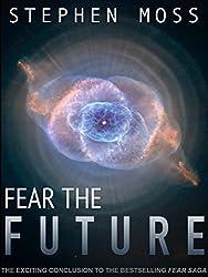 Fear the Future (The Fear Saga Book 3) (English Edition)