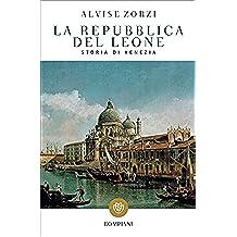 La repubblica del leone: Storia di Venezia (Tascabili. Saggi Vol. 226)