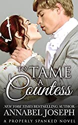 To Tame A Countess (Properly Spanked Book 2)