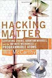 Hacking Matter: Invisible Clothes, Levitating Chairs and the Ultimate Killer App