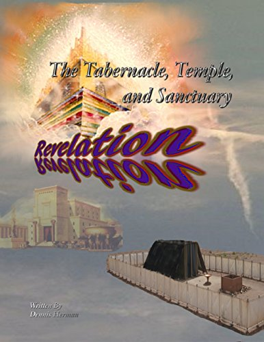 The Tabernacle, Temple, and Sanctuary: Revelation (English Edition)