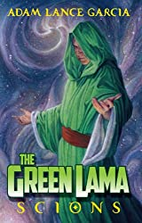 The Green Lama: Scions (The Green Lama Legacy Book 1)