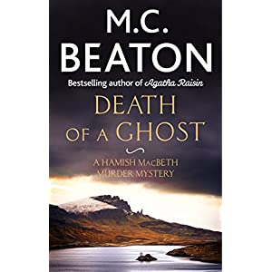 Death of a Ghost (Hamish Macbeth Book 35)