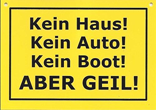 Spruchschilder 15 cm Haus Auto Boot Geil Fun Schild Sprüche Deko GMT 572 (Gmt Auto)