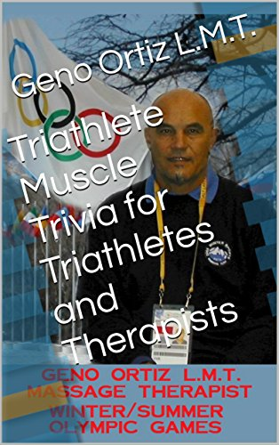 Triathlete Muscle Trivia for Triathletes and Therapists (Geno's Muscular Massage Book 1) (English Edition)