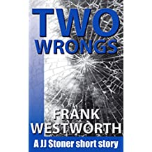 Two Wrongs: A JJ Stoner short story (The Stoner Series Book 2)