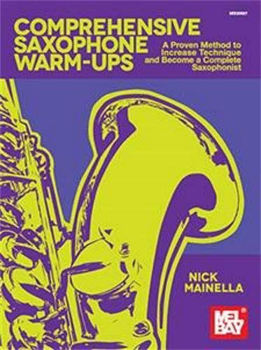 Comprehensive Saxophone Warm-ups por Nick Mainella