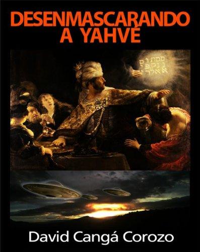DESENMASCARANDO A YAHVE por David Cangá