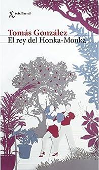 El rey del Honka - Monka par Tomás González