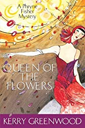 Queen of the Flowers: A Phryne Fisher Mystery by Kerry Greenwood (2004-06-01)