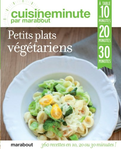 CUISINE MINUTE : PETITS PLATS VEGETARIENS