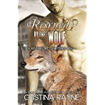 Rescued? by the Wolf (Riverford Shifters #1.5) by Cristina Rayne (2015-06-11)