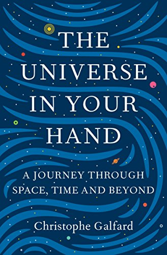 The Universe in Your Hand: A Journey Through Space, Time and Beyond PDF Books
