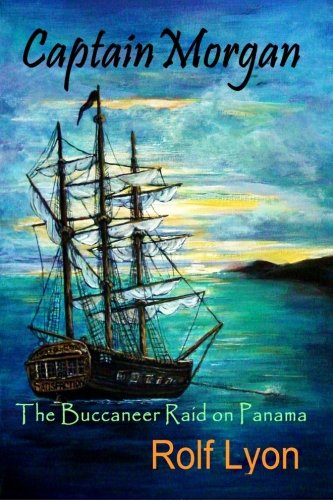captain-morgan-the-buccaneer-raid-on-panama