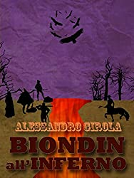 Biondin all'Inferno (Extradimensional Weird West Vol. 2)