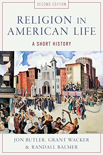 Religion in American Life: A Short History (English Edition)
