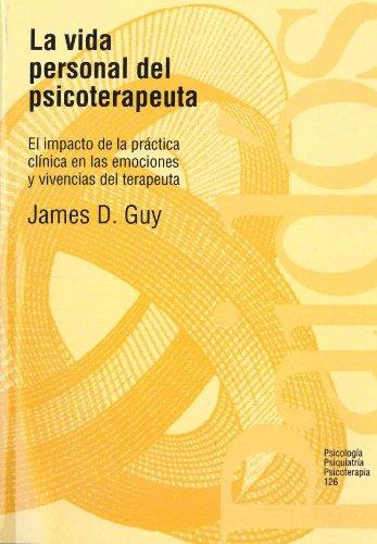 La vida personal del psicoterapeuta: El impacto de la práctica clínica en las emociones y vivencias del terapeuta (Psicología Psiquiatría Psicoterapia)