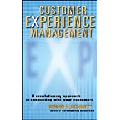 Customer Experience Management: A Revolutionary Approach to Connecting with Your Customers