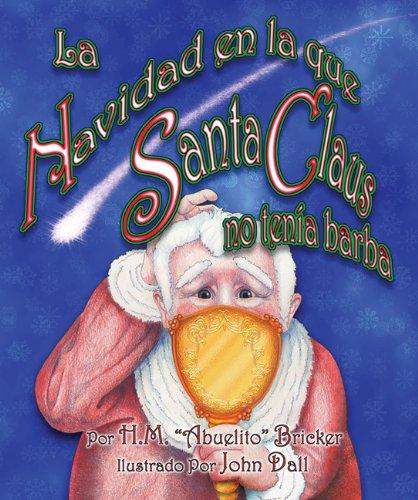 La Navidad en la que Santa Claus no tenía barba por Howard Michael Bricker
