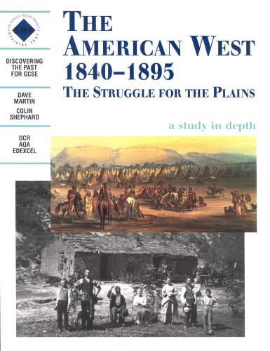 the-american-west-1840-1895-the-struggle-for-the-plains-students-book-discovering-the-past-for-gcse