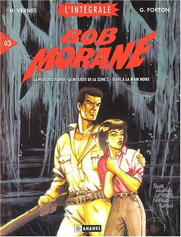 Bob Morane - Intégrale, tome 3 : La Piste de l'ivoire - Le mystère de la Zone Z - Echec à la main noire