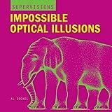Impossible Optical Illusions (Super Visions)