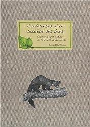 Confidences d'un coureur des bois : Carnet d'ambiances de la forêt ardennaise