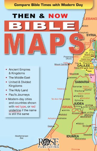Then and Now Bible Maps: Compare Bible Times with Modern Day Lands