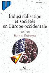 Industrialisation et sociétés en Europe occidentale, 1880-1970 : Textes et documents