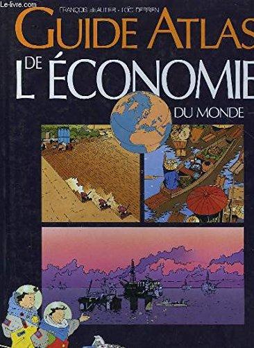 Guide Atlas de l'économie du monde par François Beautier