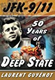 JFK-9/11: 50 Years of Deep State by Laurent Guyenot (2014-08-22)