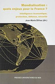 Mondialisation : quels enjeux pour la France ? par Jean-Marie Dilhac