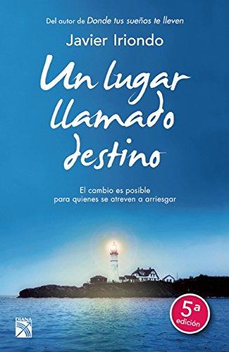 Descargar Libro Un Lugar Llamado Destino de Javier Iriondo