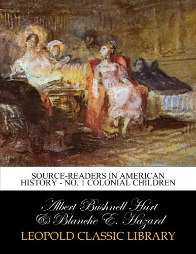 Source-Readers in American History - No. 1 Colonial children