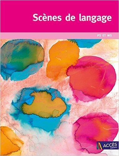 Scènes de langage PS et MS de Gaëtan Duprey ,Sophie Duprey ,Catherine Sautenet ( 22 juin 2015 )