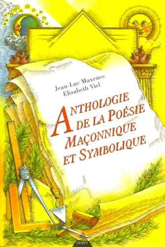 Anthologie de la poésie maçonnique et symbolique : XVIIIe, XIXe et XXe siècles
