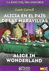 ALICIA EN EL PAIS DE LAS MARAVILLAS/ALICE IN WONDERLAND (COLECCION CLASICOS BILINGIES)