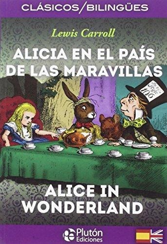 Alicia en el país de las maravillas /Alice in wonderland por Lewis Carroll