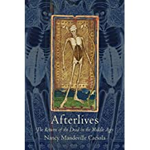 Afterlives: The Return of the Dead in the Middle Ages