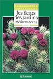 Les fleurs des jardins méditerranéens...
