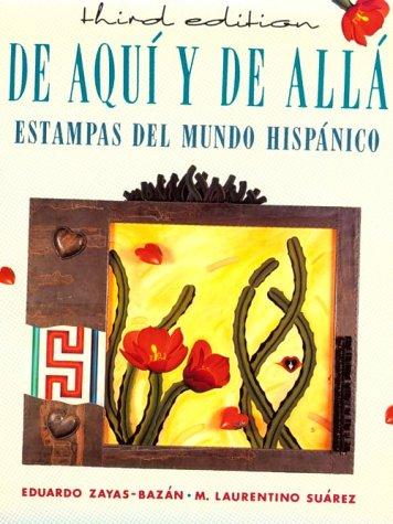 de Aqui y de Allá: Estampas del Mundo HispÁnico: Estampas Del Mundo Hispanico
