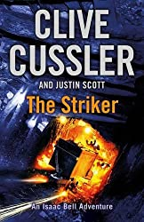 The Striker: Isaac Bell #6 by Clive Cussler (2013-03-14)