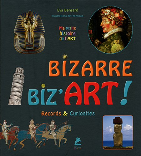 Bizarre, biz'art ! : Records & curiosités par Eva Bensard