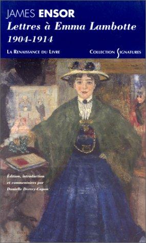 James Ensor, lettres à Emma Lambotte : 1904-1914