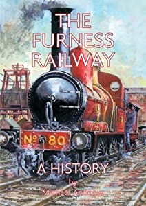 The Furness Railway: a History, Michael J. Andrews